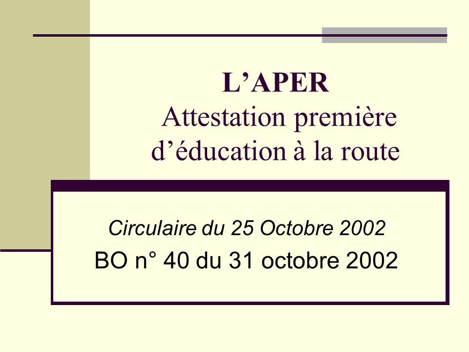 LAPER Attestation première déducation à la route Circulaire du 25 Octobre 2002 BO n° 40 du 31 octobre 2002
