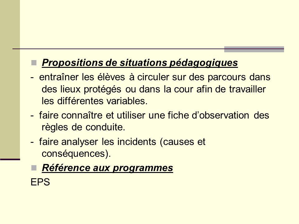 Propositions de situations pédagogiques - entraîner les élèves à circuler sur des parcours dans des lieux protégés ou dans la cour afin de travailler