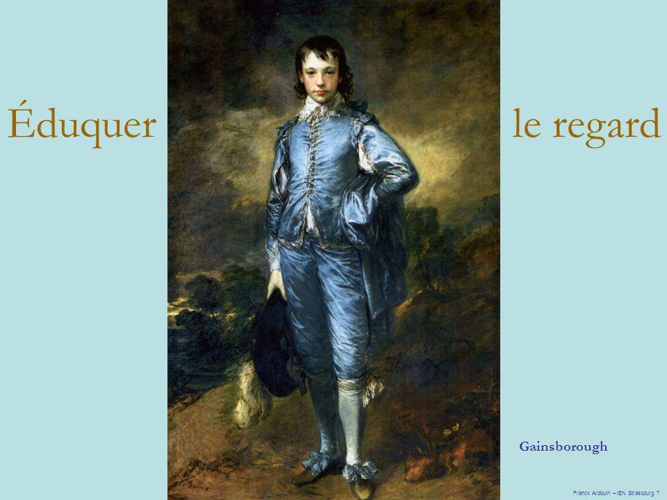 Gainsborough Éduquer le regard Franck Ardouin – IEN Strasbourg 7