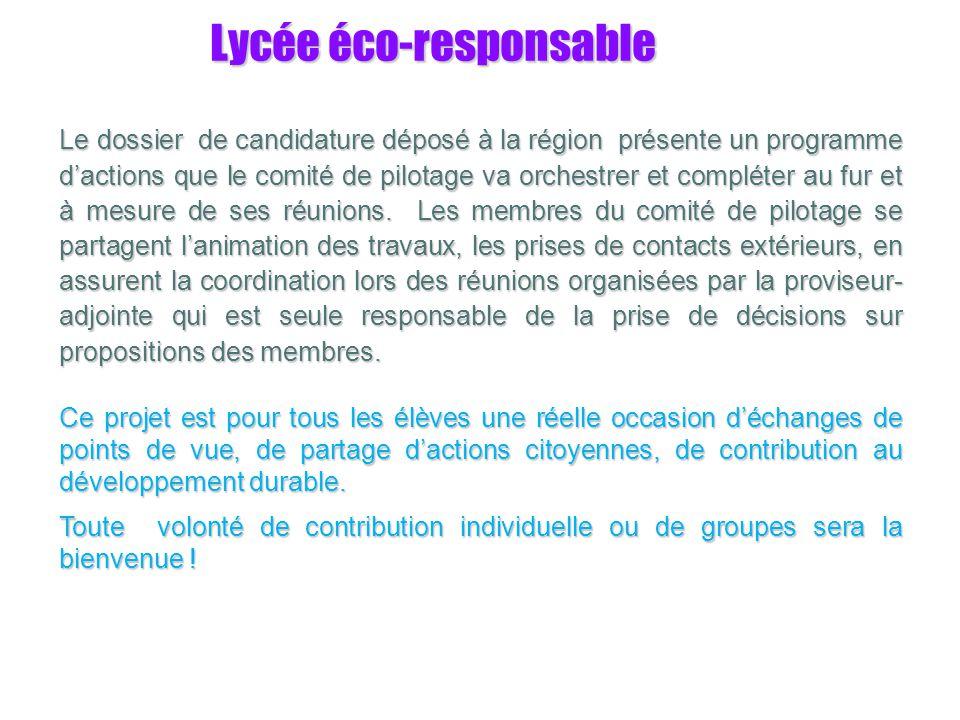 Lycée éco-responsable Le dossier de candidature déposé à la région présente un programme dactions que le comité de pilotage va orchestrer et compléter au fur et à mesure de ses réunions.