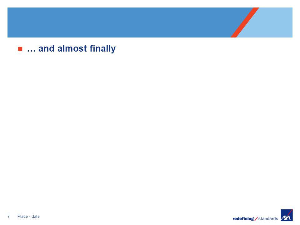 Pour personnaliser le pied de page « Lieu - date »: Affichage / En-tête et pied de page Personnaliser la zone date et pieds de page, Cliquer sur appliquer partout Encombrement maximum du logotype depuis le bord inférieur droit de la page (logo placé à 2/3X du bord; X = logotype) … and almost finally 7Place - date
