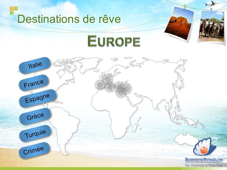 Destinations de rêve Espagne Turquie Crimée Grèce France Italie