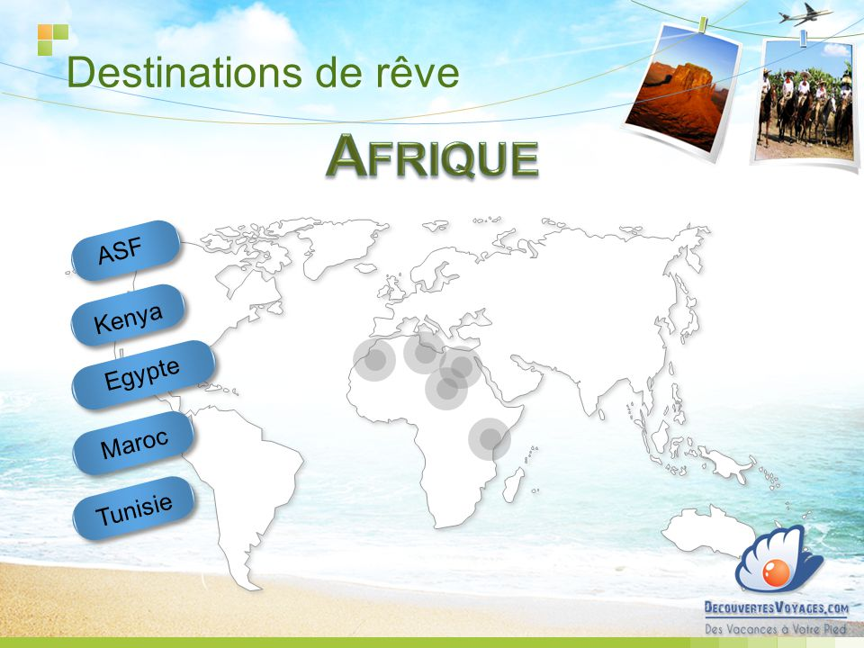 Destinations de rêve Egypte Tunisie Maroc Kenya ASF