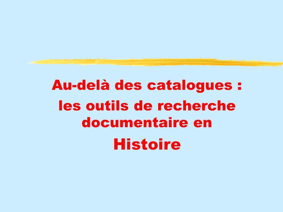 Au-delà des catalogues : les outils de recherche documentaire en Histoire