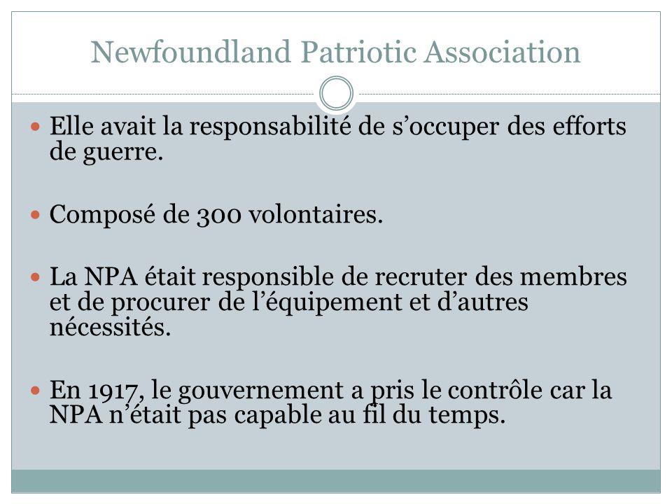 Newfoundland Patriotic Association Elle avait la responsabilité de soccuper des efforts de guerre.