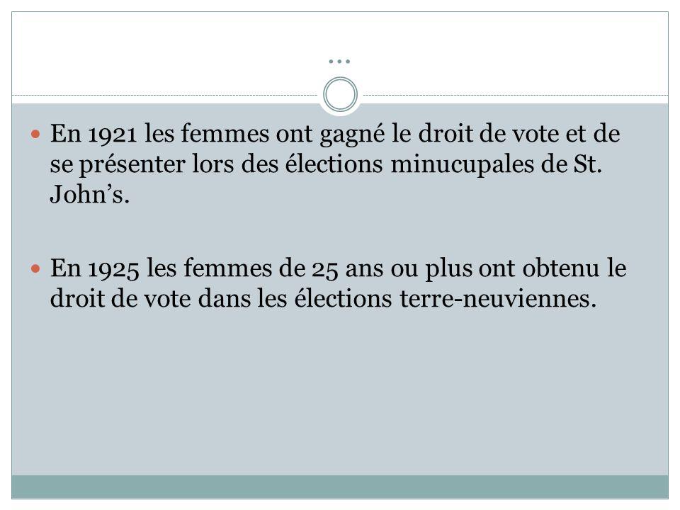 … En 1921 les femmes ont gagné le droit de vote et de se présenter lors des élections minucupales de St.