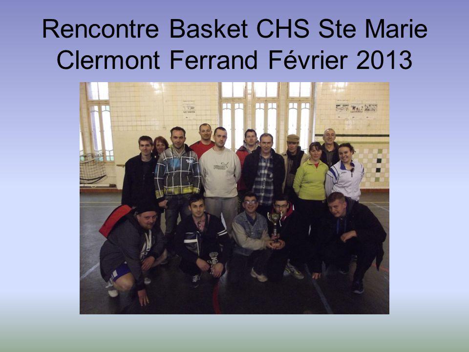 Rencontre Basket CHS Ste Marie Clermont Ferrand Février 2013