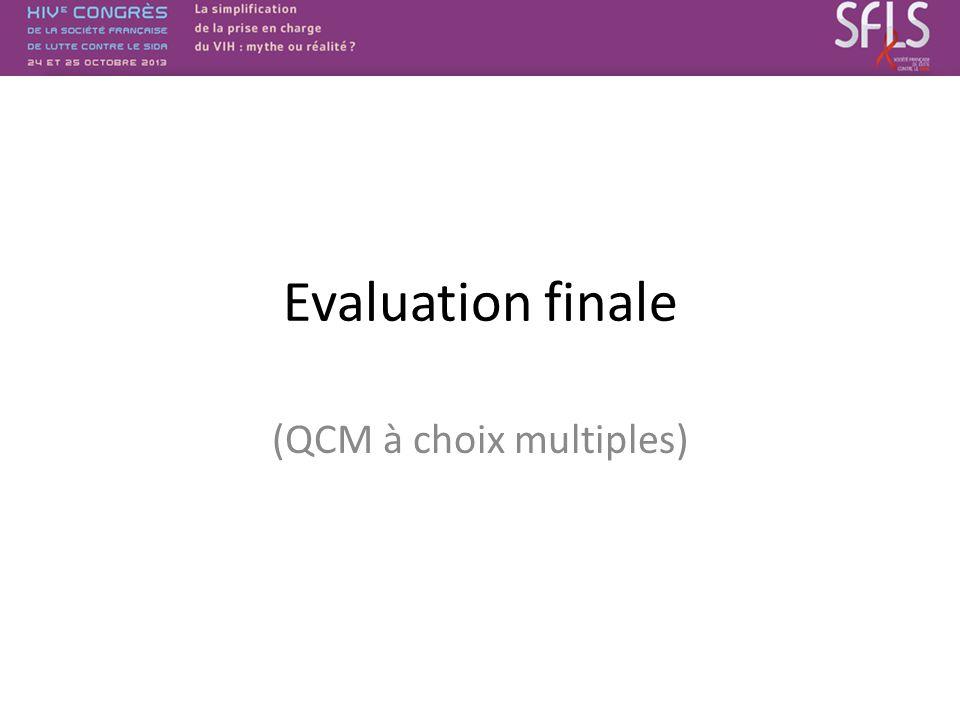 Evaluation finale (QCM à choix multiples)
