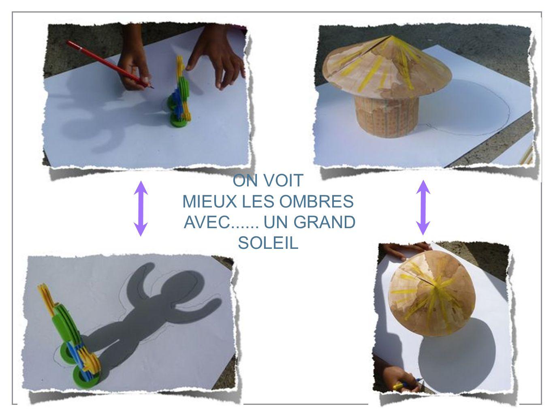 ON VOIT MIEUX LES OMBRES AVEC...... UN GRAND SOLEIL
