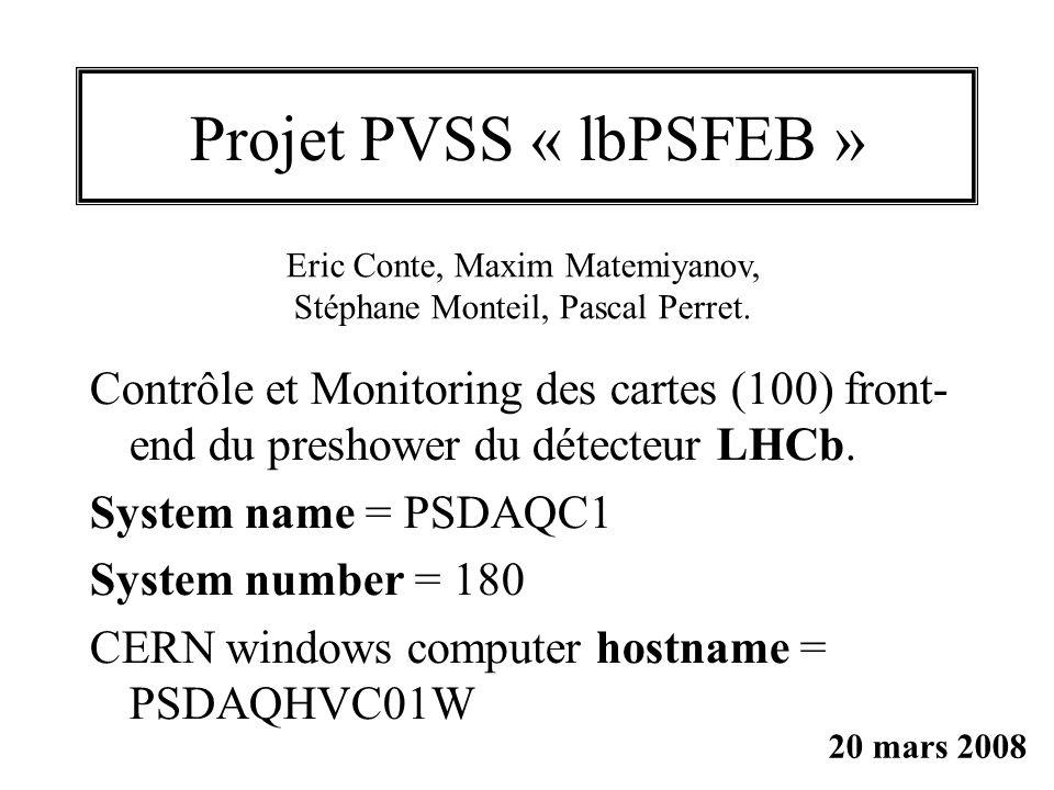 Projet PVSS « lbPSFEB » Contrôle et Monitoring des cartes (100) front- end du preshower du détecteur LHCb.