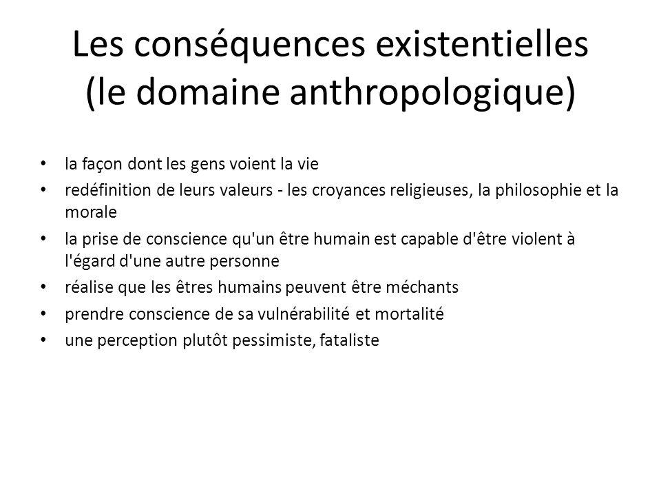 Les conséquences existentielles (le domaine anthropologique) la façon dont les gens voient la vie redéfinition de leurs valeurs - les croyances religi