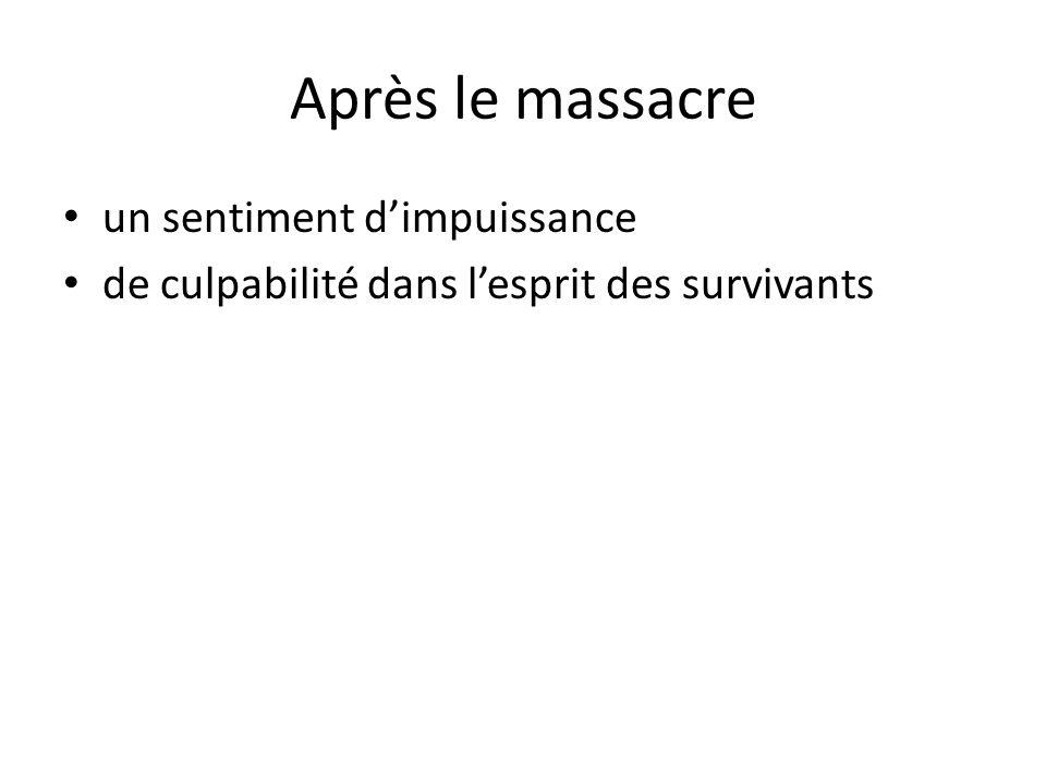 Après le massacre un sentiment dimpuissance de culpabilité dans lesprit des survivants