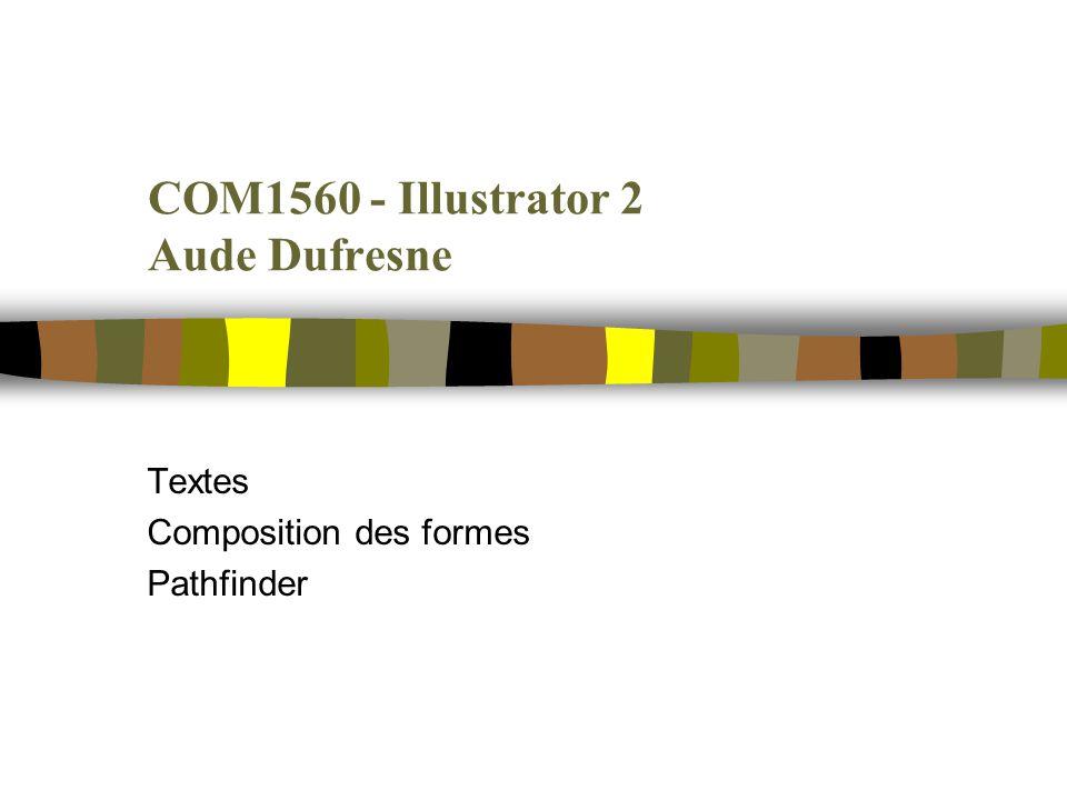COM1560 - Illustrator 2 Aude Dufresne Textes Composition des formes Pathfinder