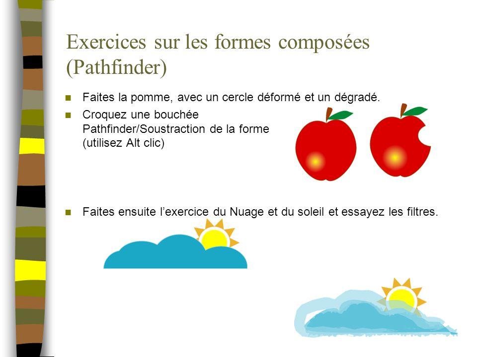 Exercices sur les formes composées (Pathfinder) Faites la pomme, avec un cercle déformé et un dégradé. Croquez une bouchée Pathfinder/Soustraction de