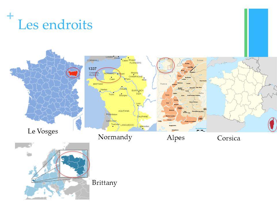 + Les endroits Le Vosges Normandy Alpes Corsica Brittany