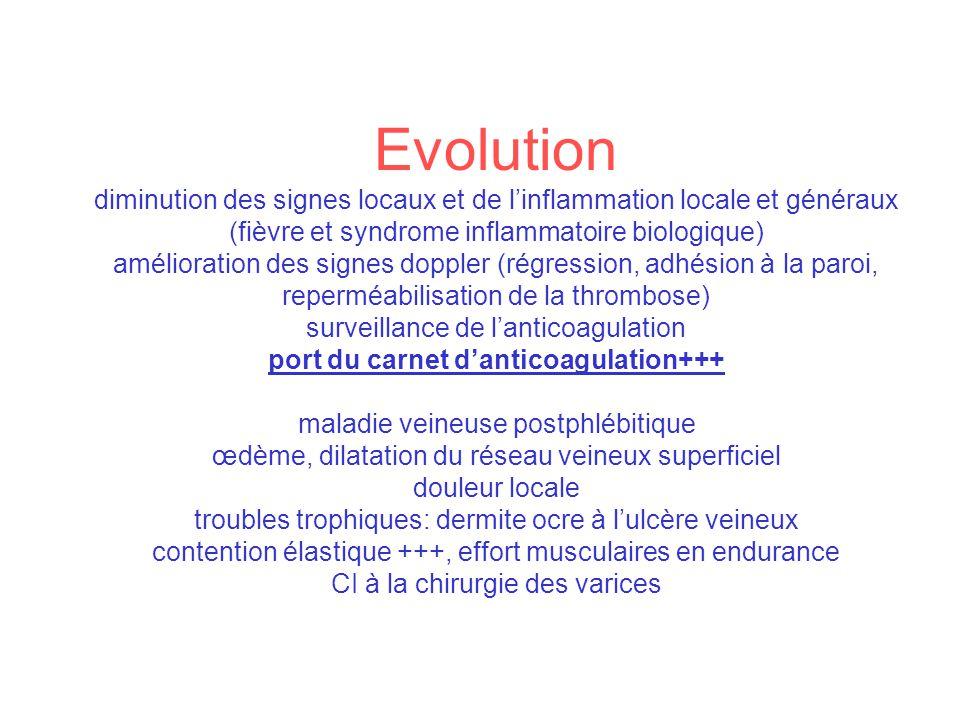 Evolution diminution des signes locaux et de linflammation locale et généraux (fièvre et syndrome inflammatoire biologique) amélioration des signes do