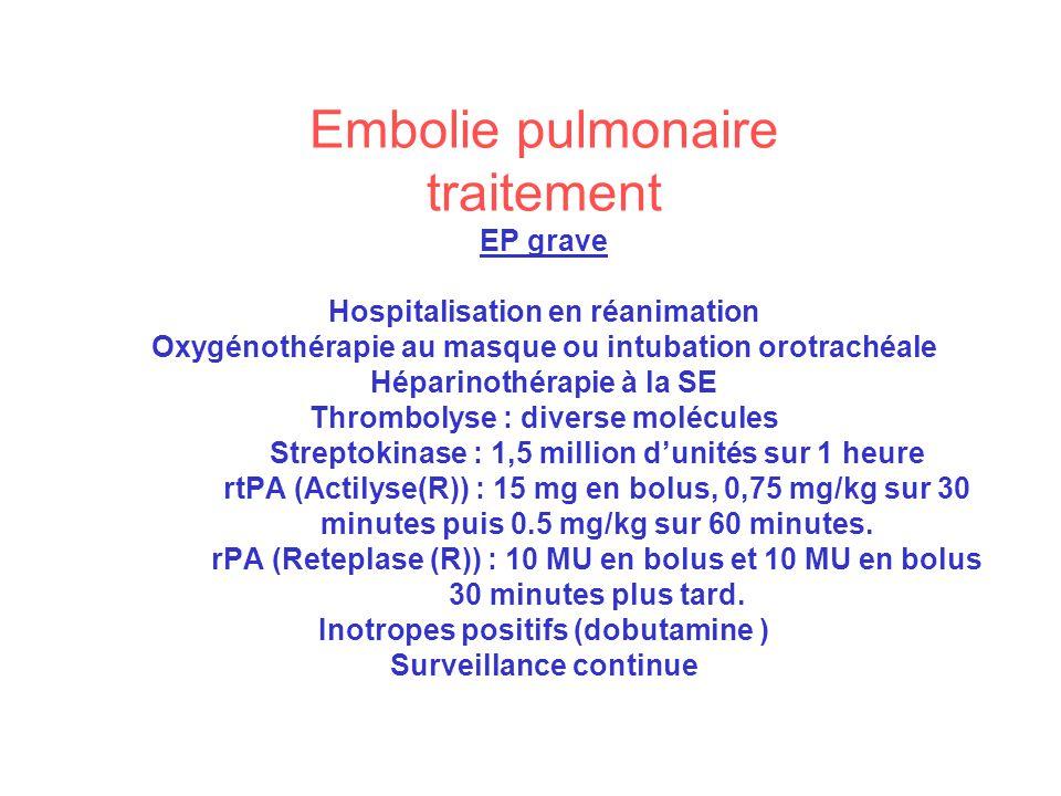 Embolie pulmonaire traitement EP grave Hospitalisation en réanimation Oxygénothérapie au masque ou intubation orotrachéale Héparinothérapie à la SE Th