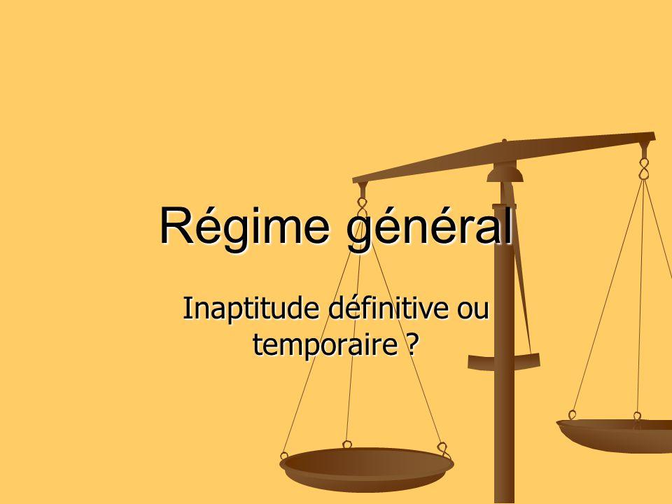 Régime général Inaptitude définitive ou temporaire ?