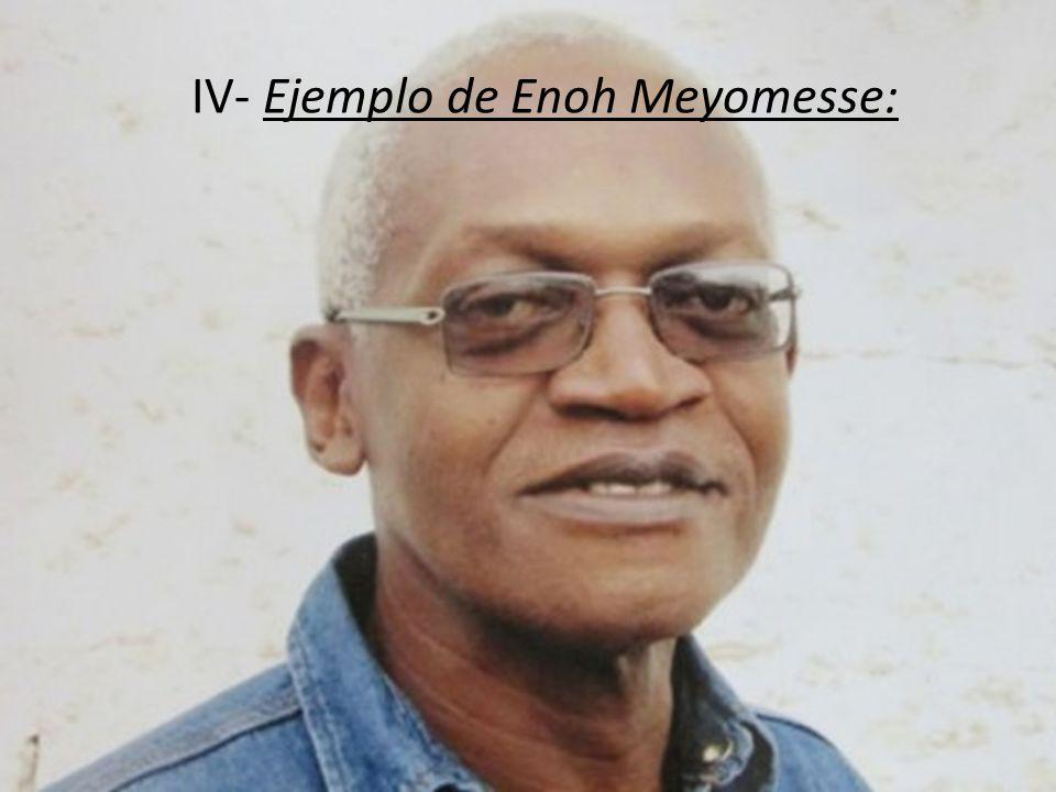IV- Ejemplo de Enoh Meyomesse: