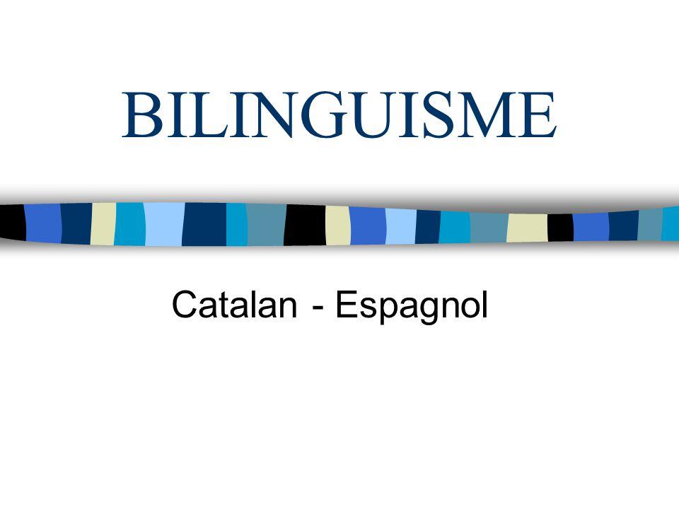 BILINGUISME Catalan - Espagnol