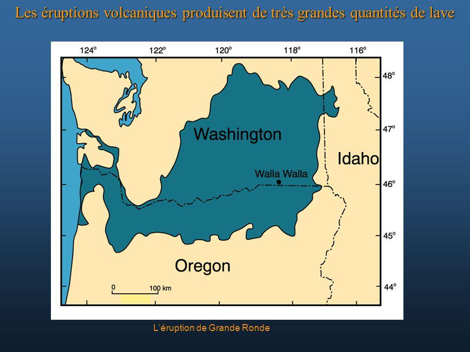 Léruption de Grande Ronde Les éruptions volcaniques produisent de très grandes quantités de lave