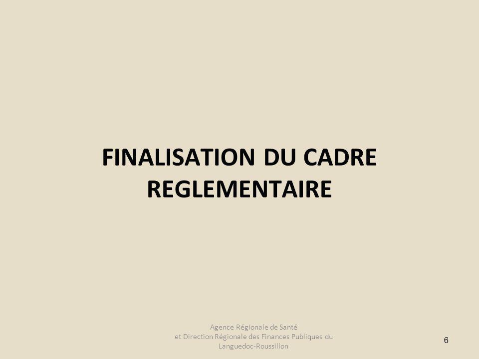 66 FINALISATION DU CADRE REGLEMENTAIRE Agence Régionale de Santé et Direction Régionale des Finances Publiques du Languedoc-Roussillon