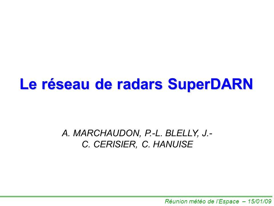 Le réseau de radars SuperDARN A. MARCHAUDON, P.-L.