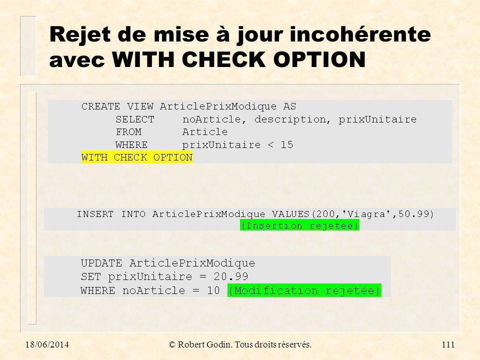 18/06/2014© Robert Godin. Tous droits réservés.111 Rejet de mise à jour incohérente avec WITH CHECK OPTION
