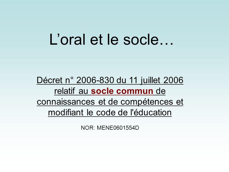 Décret n° 2006-830 du 11 juillet 2006 relatif au socle commun de connaissances et de compétences et modifiant le code de l'éducation NOR: MENE0601554D