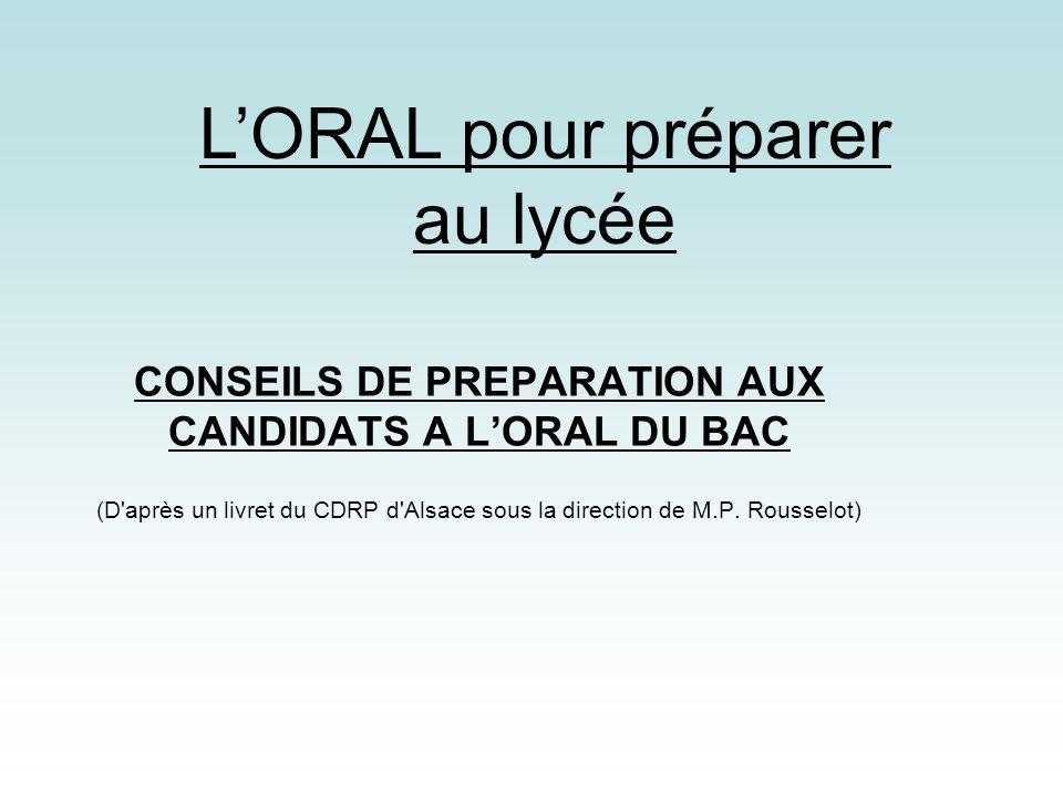 LORAL pour préparer au lycée CONSEILS DE PREPARATION AUX CANDIDATS A LORAL DU BAC (D'après un livret du CDRP d'Alsace sous la direction de M.P. Rousse
