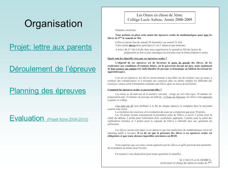 Projet: lettre aux parents Déroulement de lépreuve Planning des épreuves Evaluation (Projet fiche 2009-2010) Organisation