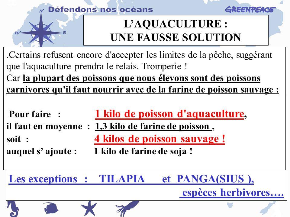 .Certains refusent encore d accepter les limites de la pêche, suggérant que l aquaculture prendra le relais.