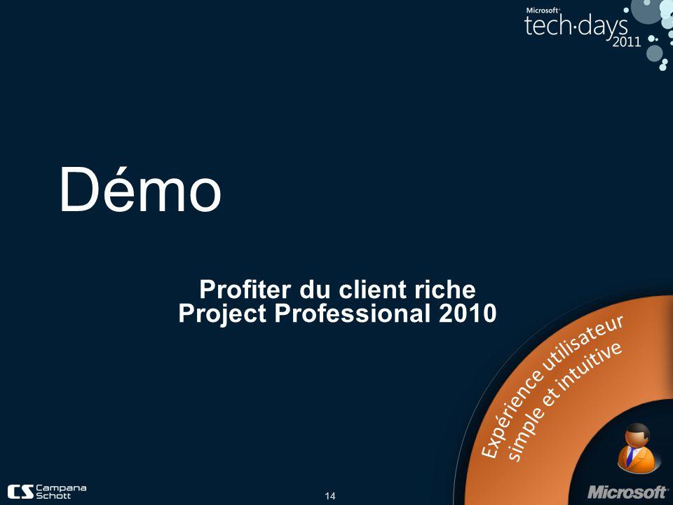 14 Démo Profiter du client riche Project Professional 2010