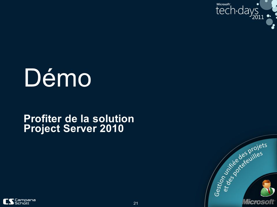 21 Démo Profiter de la solution Project Server 2010