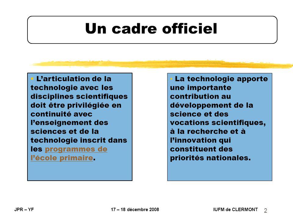 2 Un cadre officiel La technologie apporte une importante contribution au développement de la science et des vocations scientifiques, à la recherche e