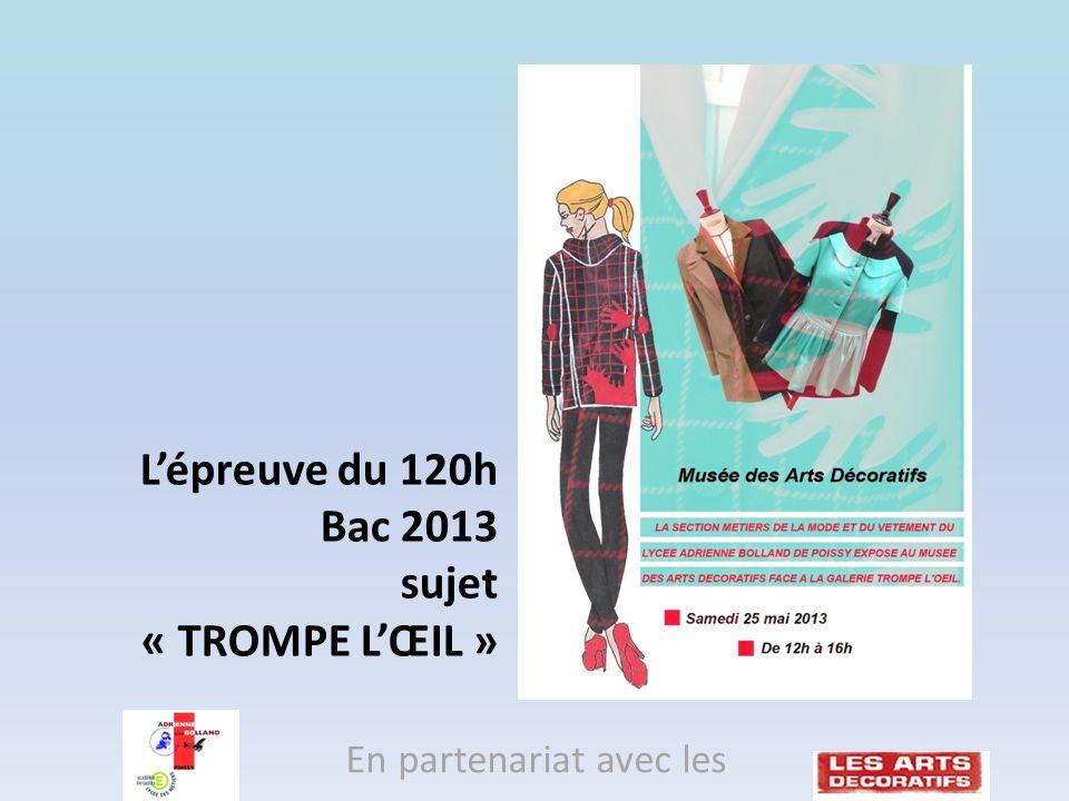 Lépreuve du 120h Bac 2013 sujet « TROMPE LŒIL » En partenariat avec les