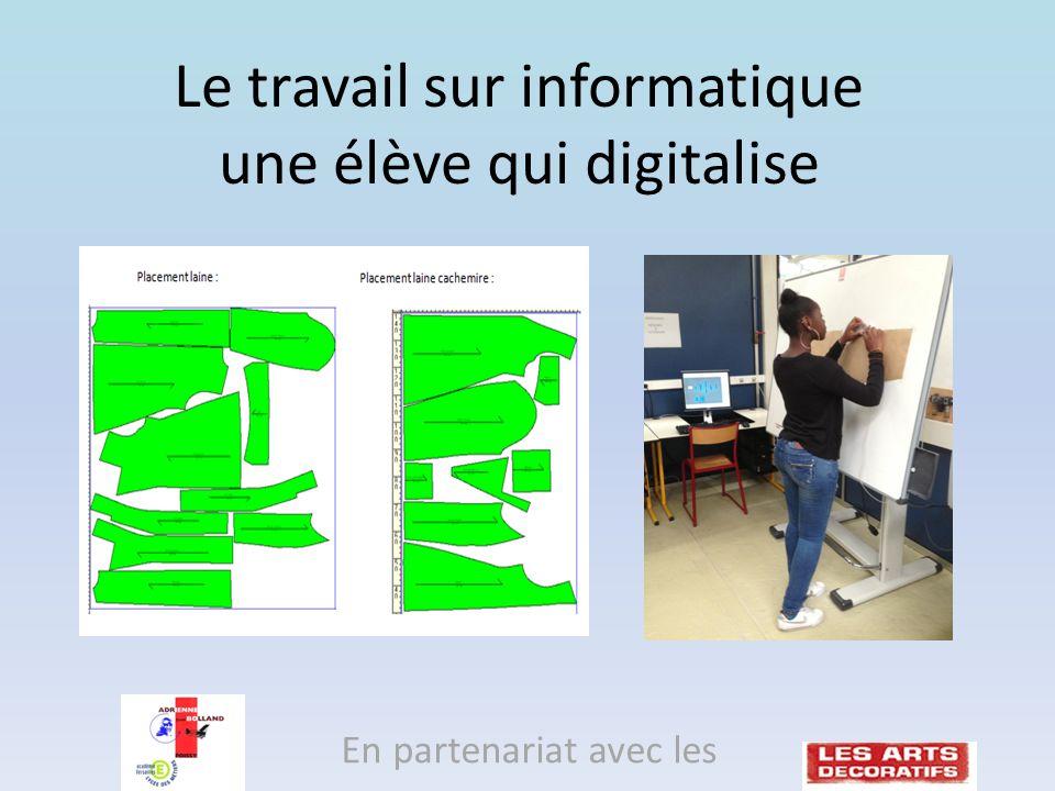 Le travail sur informatique une élève qui digitalise En partenariat avec les
