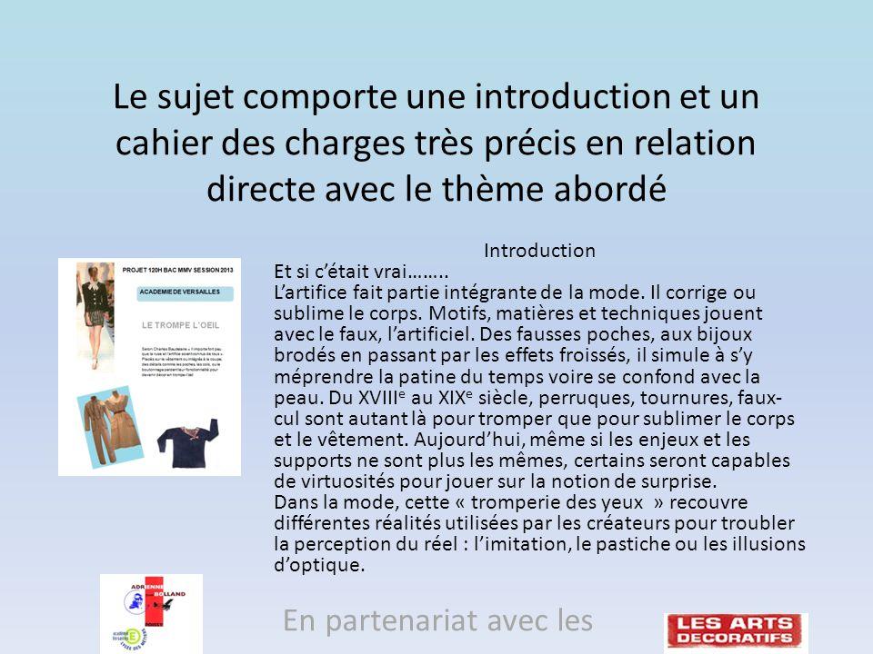 Le sujet comporte une introduction et un cahier des charges très précis en relation directe avec le thème abordé En partenariat avec les Introduction Et si cétait vrai……..