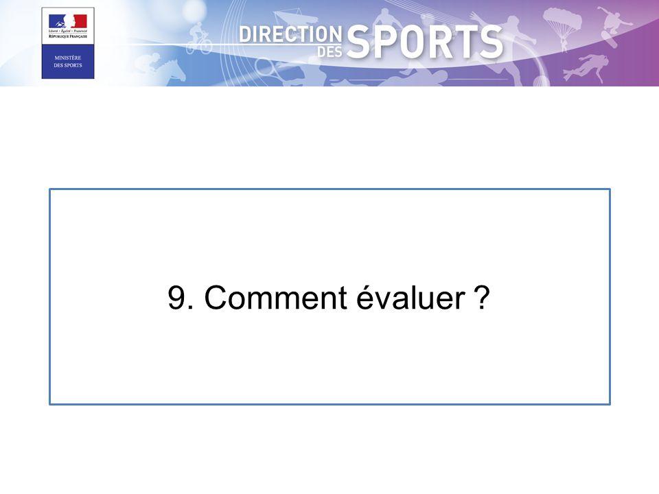 9. Comment évaluer ?