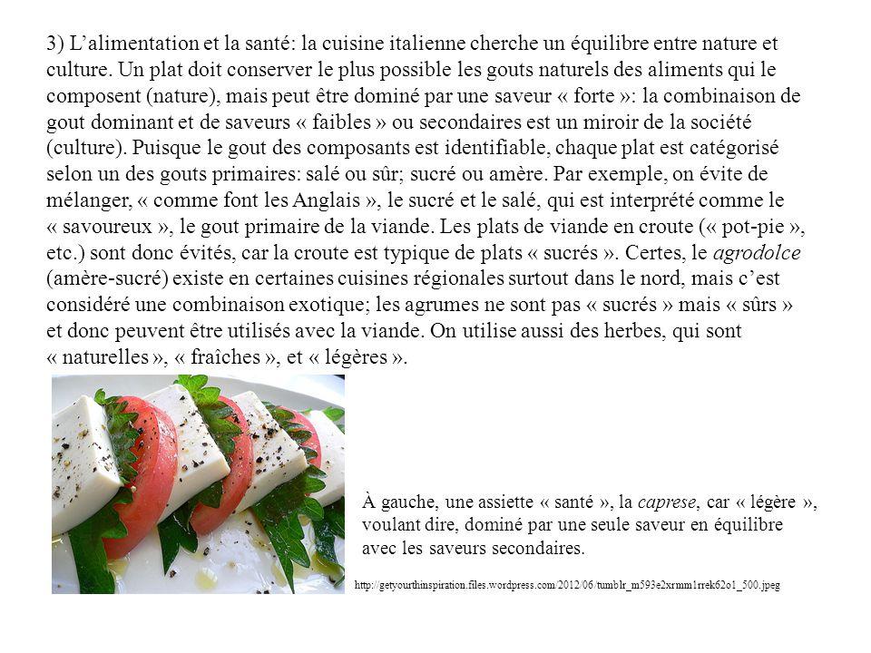 3) Lalimentation et la santé: la cuisine italienne cherche un équilibre entre nature et culture.