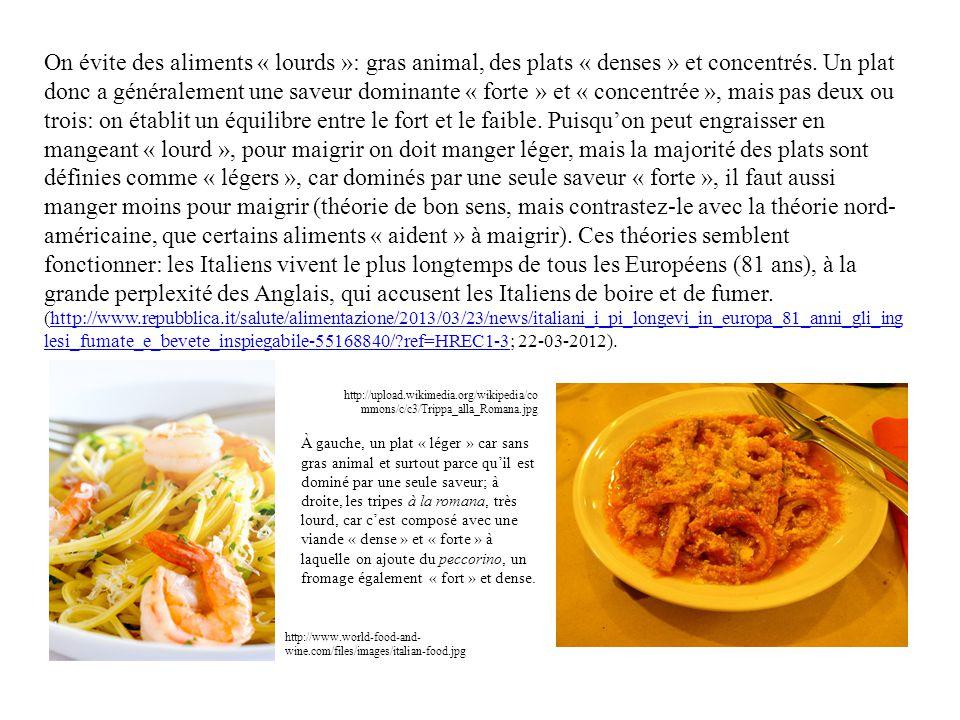 On évite des aliments « lourds »: gras animal, des plats « denses » et concentrés. Un plat donc a généralement une saveur dominante « forte » et « con
