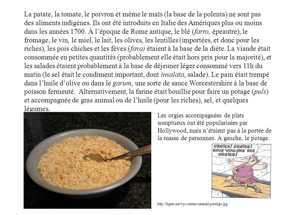 La patate, la tomate, le poivron et même le maïs (la base de la polenta) ne sont pas des aliments indigènes.