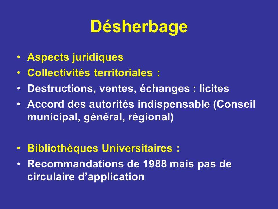 Désherbage Aspects juridiques Collectivités territoriales : Destructions, ventes, échanges : licites Accord des autorités indispensable (Conseil munic