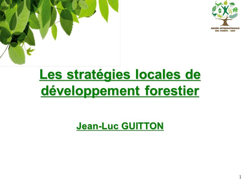 1 Les stratégies locales de développement forestier Jean-Luc GUITTON