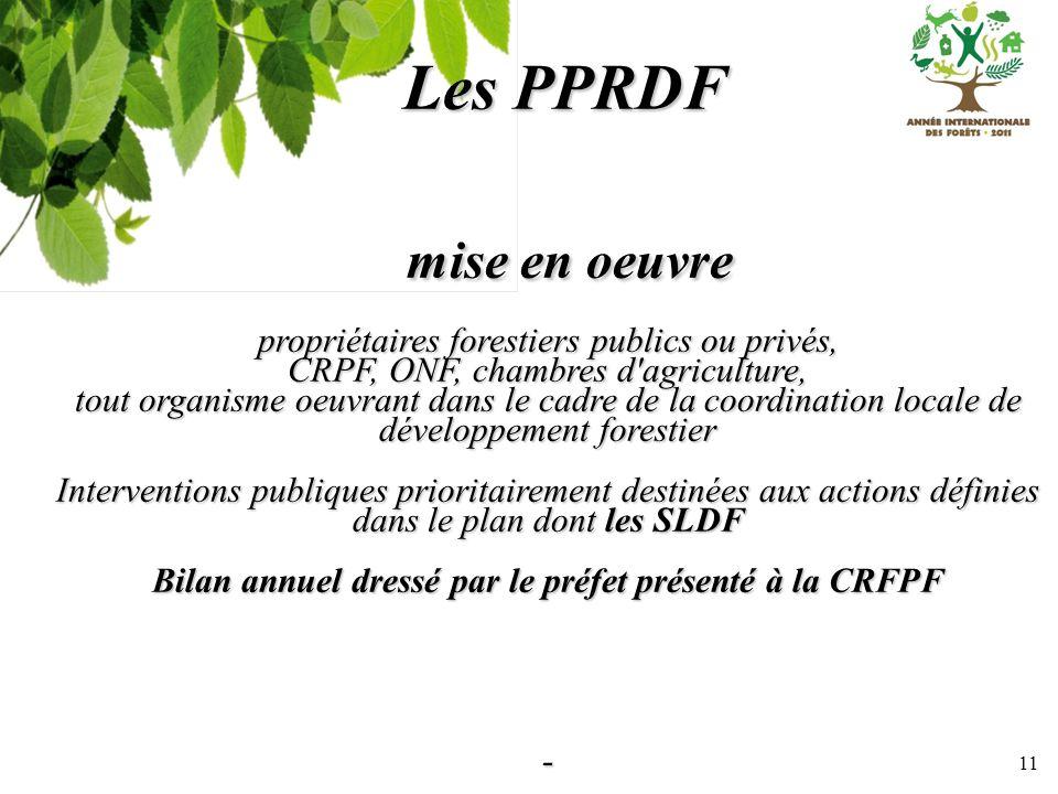 11 Les PPRDF mise en oeuvre propriétaires forestiers publics ou privés, CRPF, ONF, chambres d'agriculture, tout organisme oeuvrant dans le cadre de la