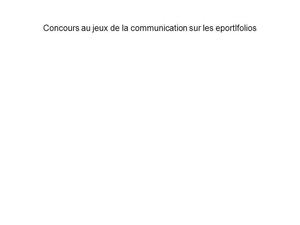 Concours au jeux de la communication sur les eportlfolios