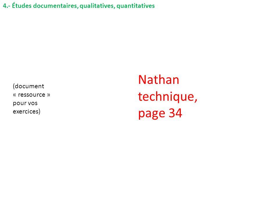 4.- Études documentaires, qualitatives, quantitatives (document « ressource » pour vos exercices) Nathan technique, page 34