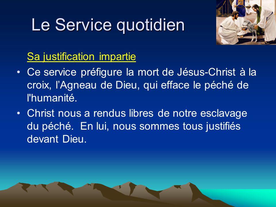 Sa justification impartie Ce service préfigure la mort de Jésus-Christ à la croix, lAgneau de Dieu, qui efface le péché de l'humanité. Christ nous a r