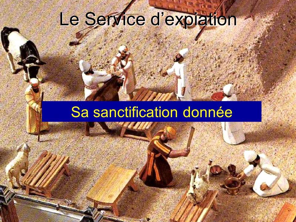 Le Service dexpiation Sa sanctification donnée