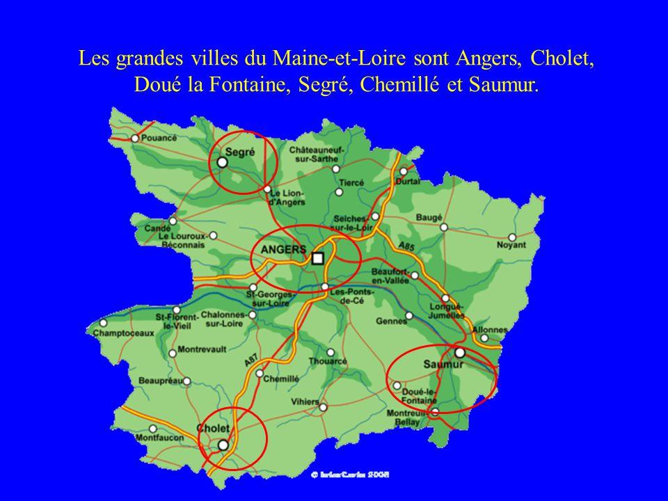 Les grandes villes du Maine-et-Loire sont Angers, Cholet, Doué la Fontaine, Segré, Chemillé et Saumur.